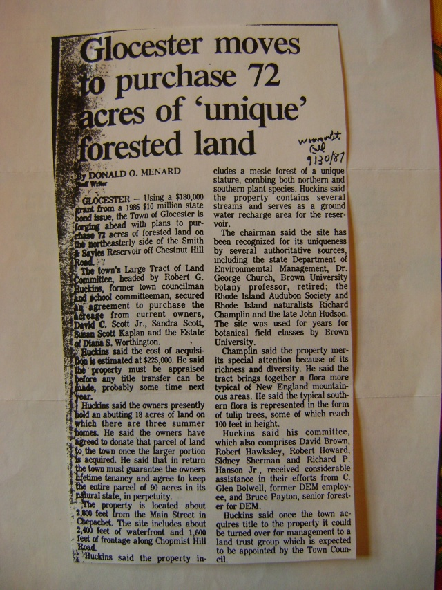 A Woonsocket Call newspaper article describes the expected transfer of the Scott-Worthington property to the Glocester Land Trust, dated 9-30-1987.  This property is on Sand Dam Reservoir, near the dam and heading southward.